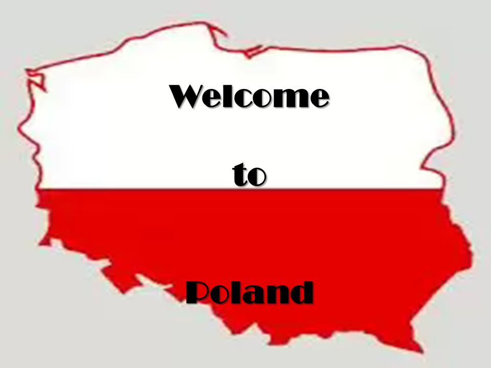 Welcome toPoland