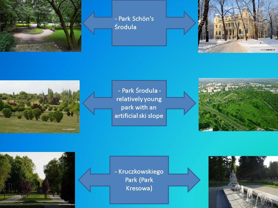 - Park Schön s Środula - Park Środula - relatively young park with an artificial ski slope - Kruczkowskiego Park (Park Kresowa)