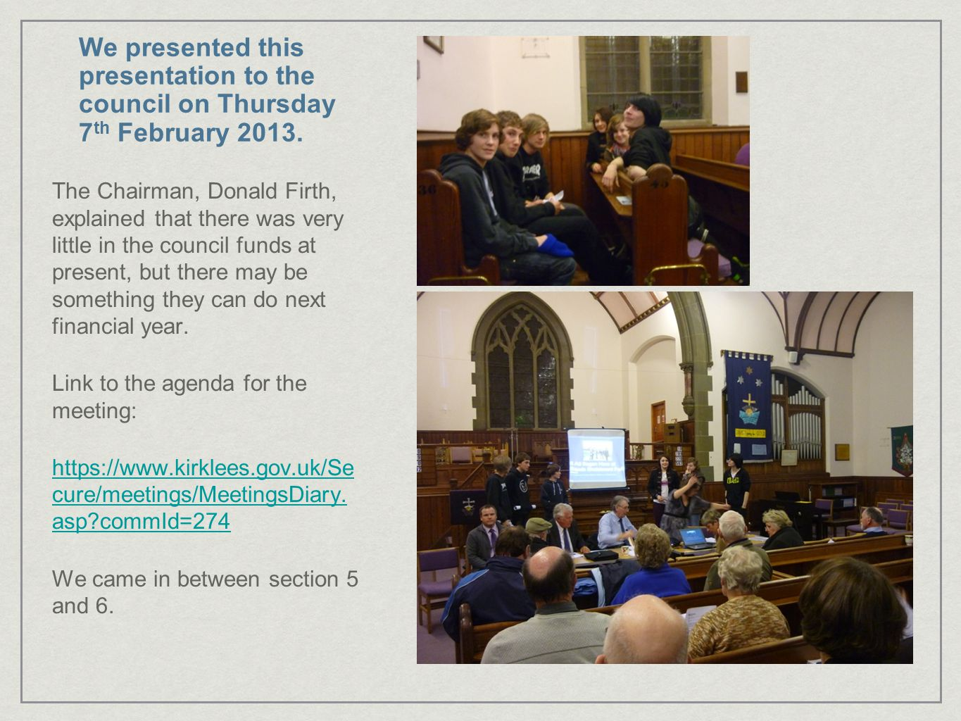 We presented this presentation to the council on Thursday 7 th February 2013.