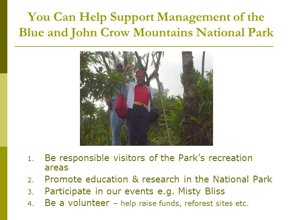 You Can Help Support Management of the Blue and John Crow Mountains National Park 1.