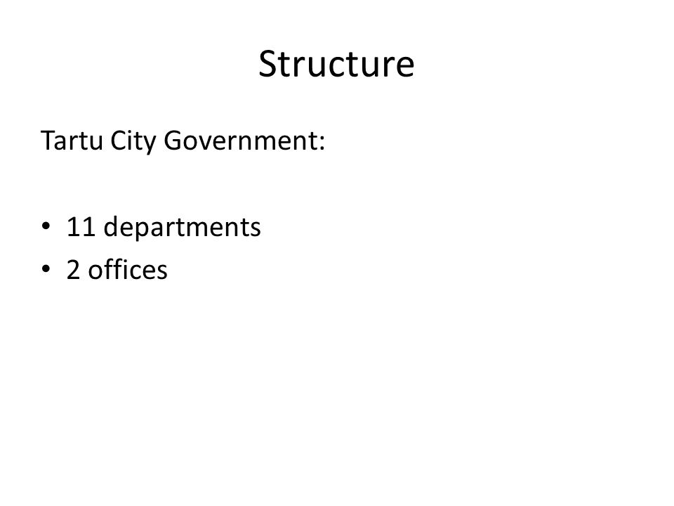 Structure Tartu City Government: 11 departments 2 offices