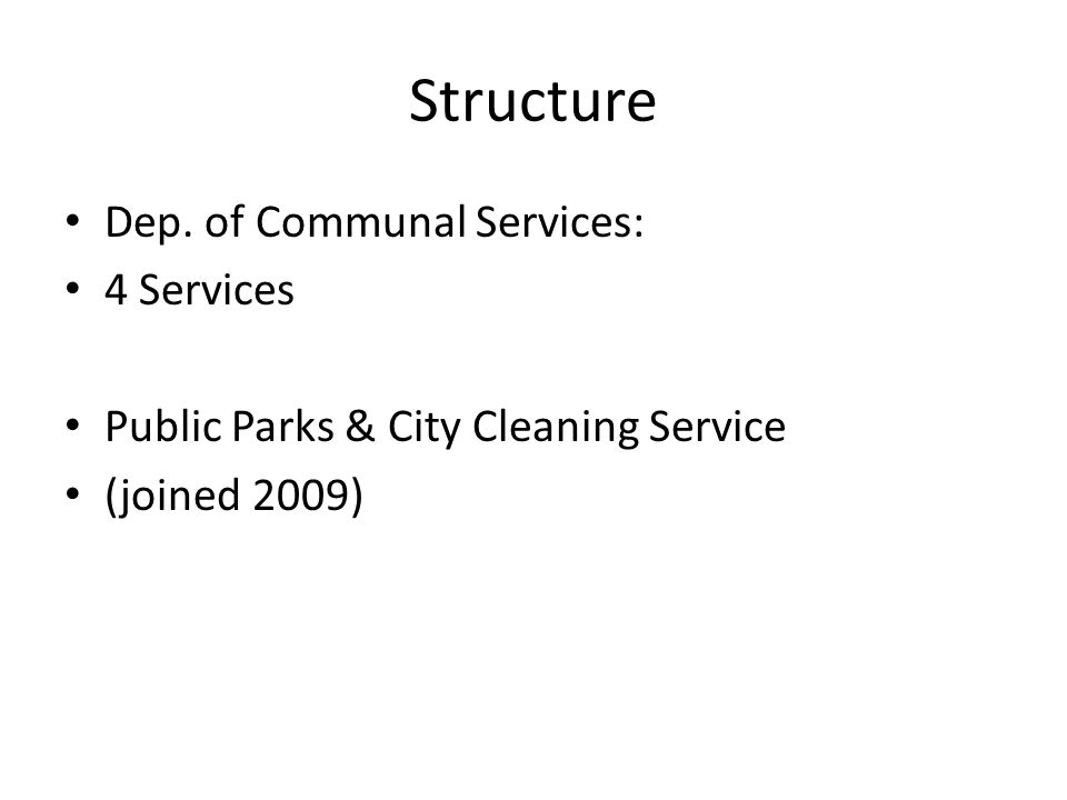 Structure Dep. of Communal Services: 4 Services Public Parks & City Cleaning Service (joined 2009)