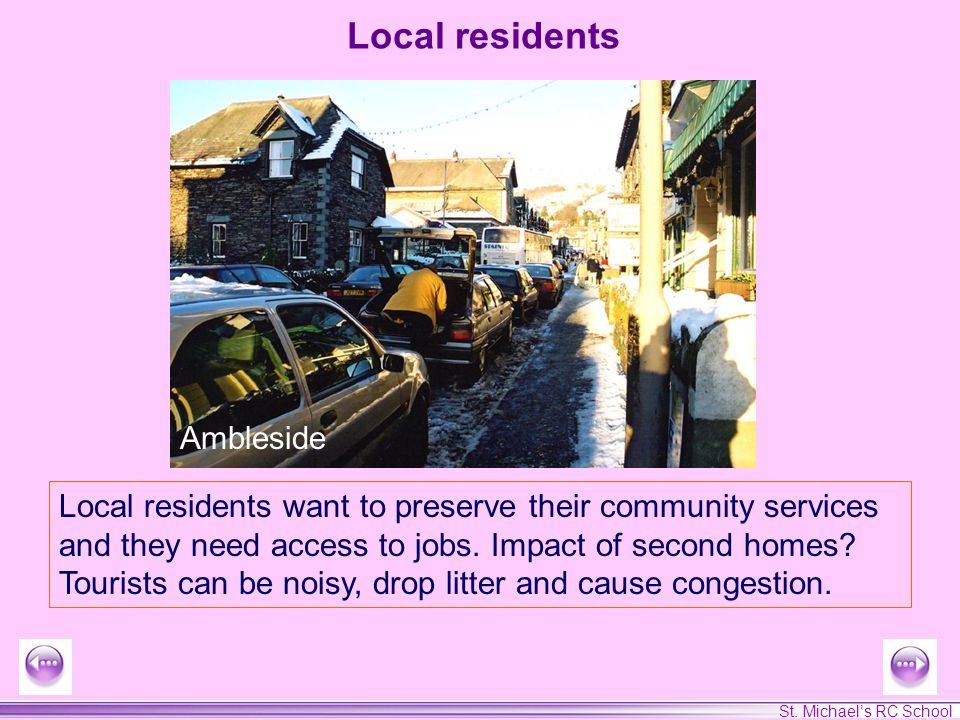 St. Michaels RC School Ambleside Local residents want to preserve their community services and they need access to jobs. Impact of second homes? Touri