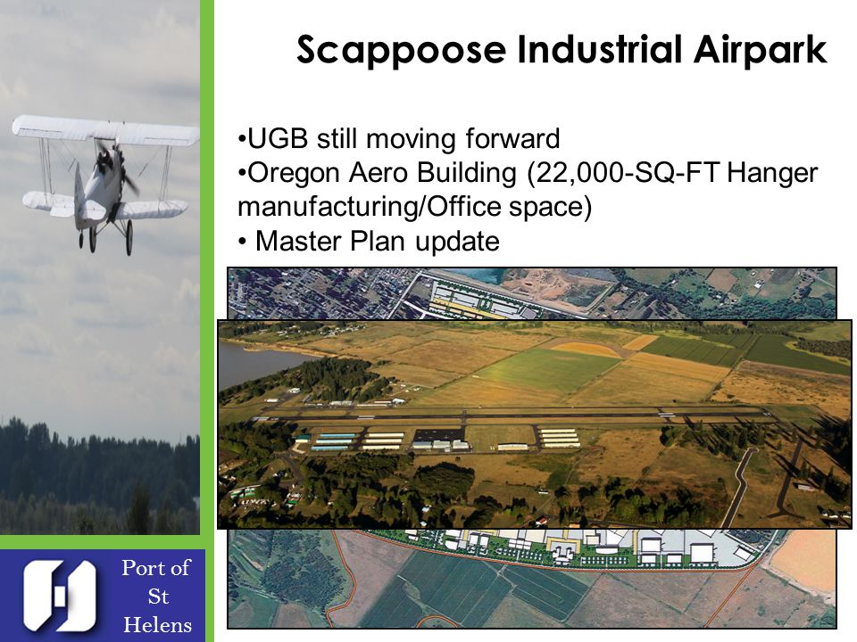 Scappoose Industrial Airpark Port of St Helens UGB still moving forward Oregon Aero Building (22,000-SQ-FT Hanger manufacturing/Office space) Master Plan update