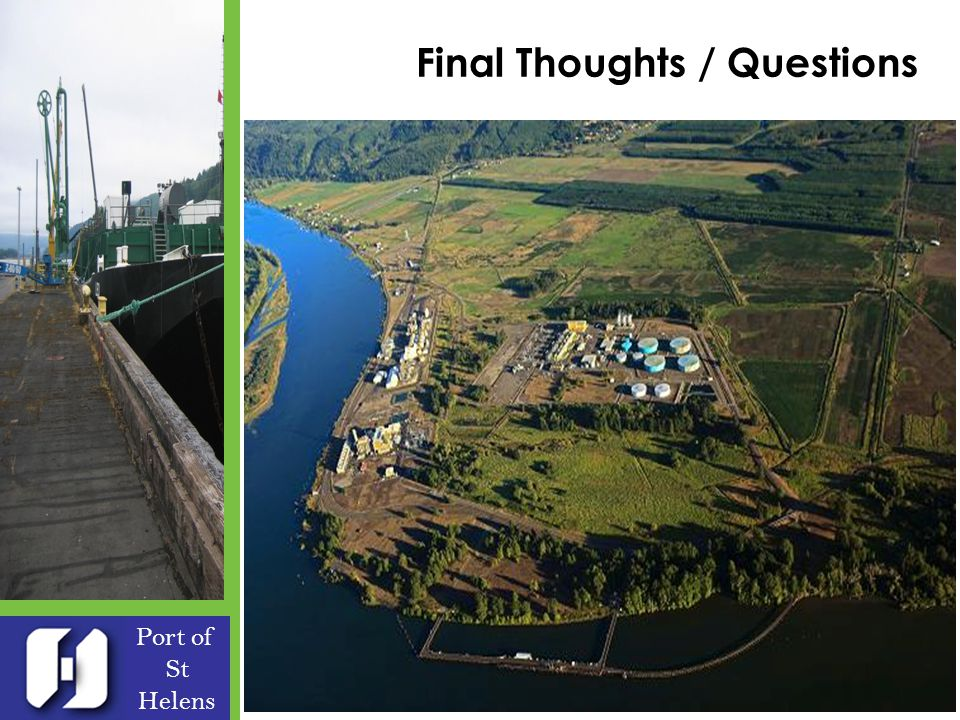 Final Thoughts / Questions Port of St Helens