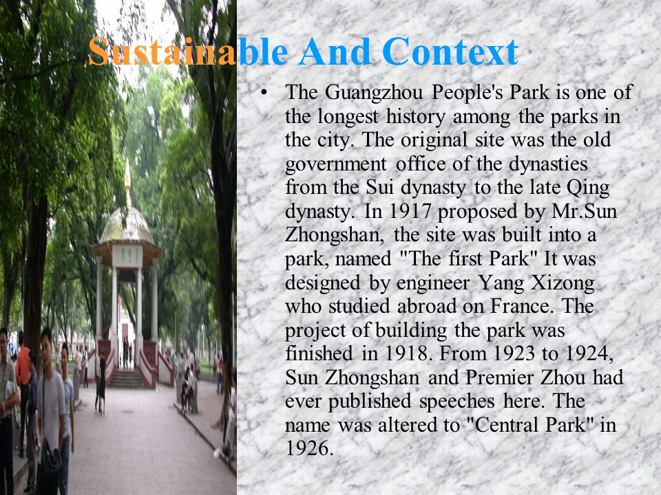 Sustainable And Context The Guangzhou People s Park is one of the longest history among the parks in the city.