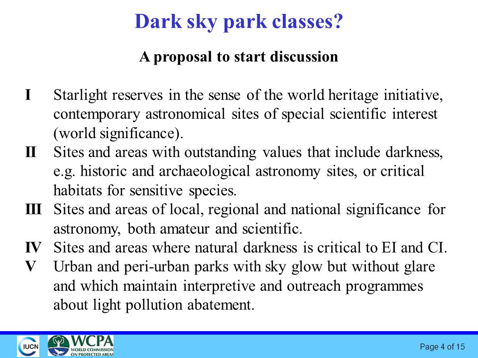 Page 15 of 15 Discussion topics for expert meeting session 2 Criteria for dark sky preserves/starlight reserves, regardless of world heritage status.