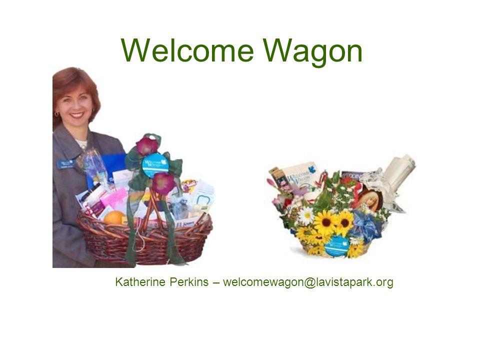 Welcome Wagon Katherine Perkins – welcomewagon@lavistapark.org