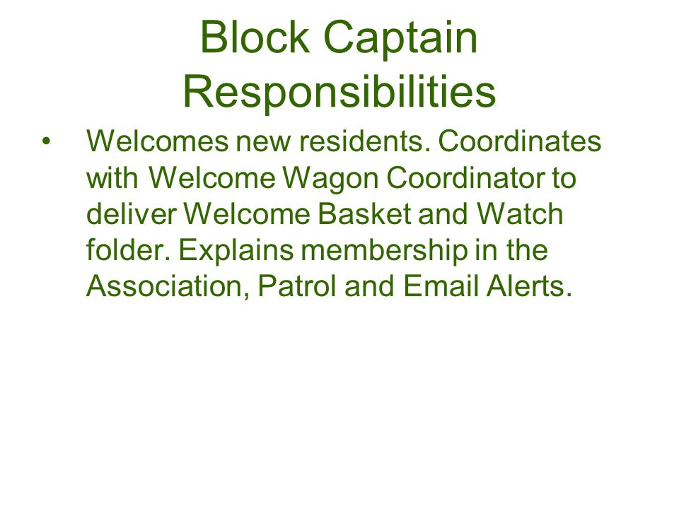 Block Captain Responsibilities Welcomes new residents.