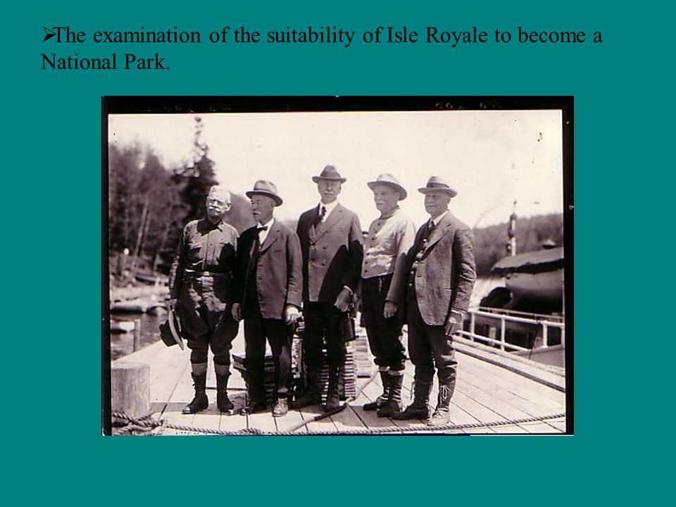 The examination of the suitability of Isle Royale to become a National Park.