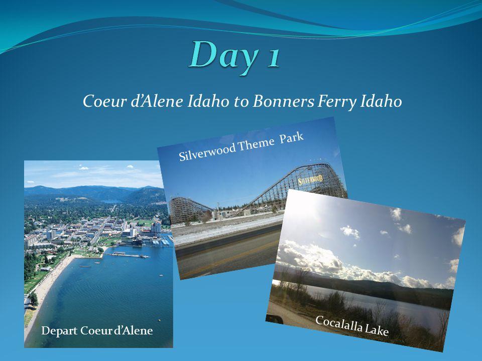 Coeur dAlene Idaho to Bonners Ferry Idaho Depart Coeur dAlene Silverwood Theme Park Cocalalla Lake