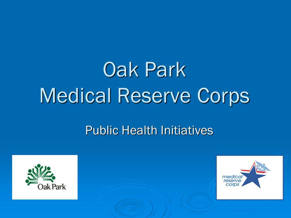 Oak Park Medical Reserve Corps Public Health Initiatives