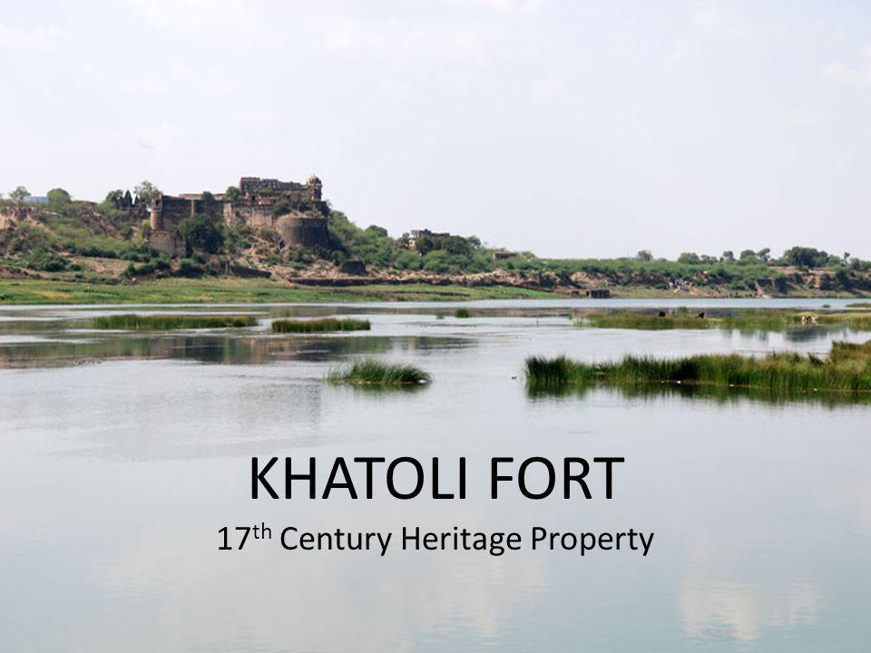 KHATOLI FORT 17 th Century Heritage Property
