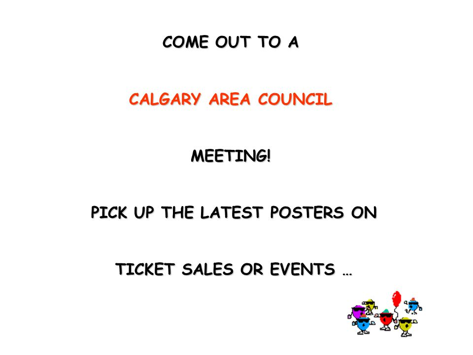 COME OUT TO A CALGARY AREA COUNCIL MEETING! MEET SOME GREAT VOLUNTEERS! GREAT FOLKS FROM ALL SECTORS OF AUPE !