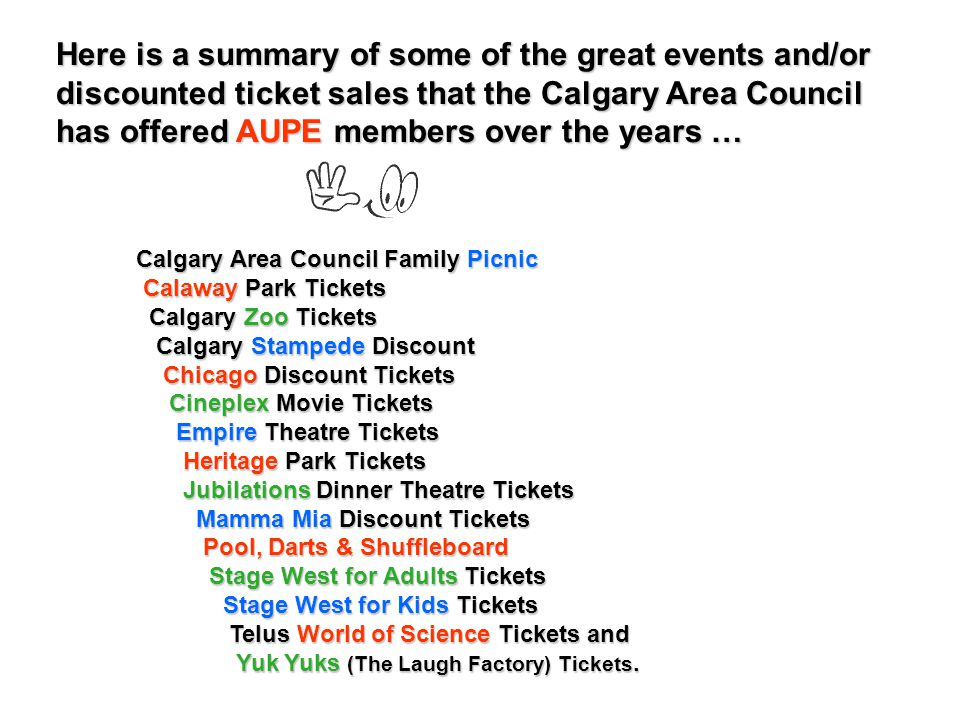 JUBILATIONS DINNER THEATRE Calgary location: 1200 – 37 Street SW Phone: 249-7799 RESERVATIONS ARE REQUIRED IN ADVANCE Present your AUPE membership card and receive $10.00 Off the regular price