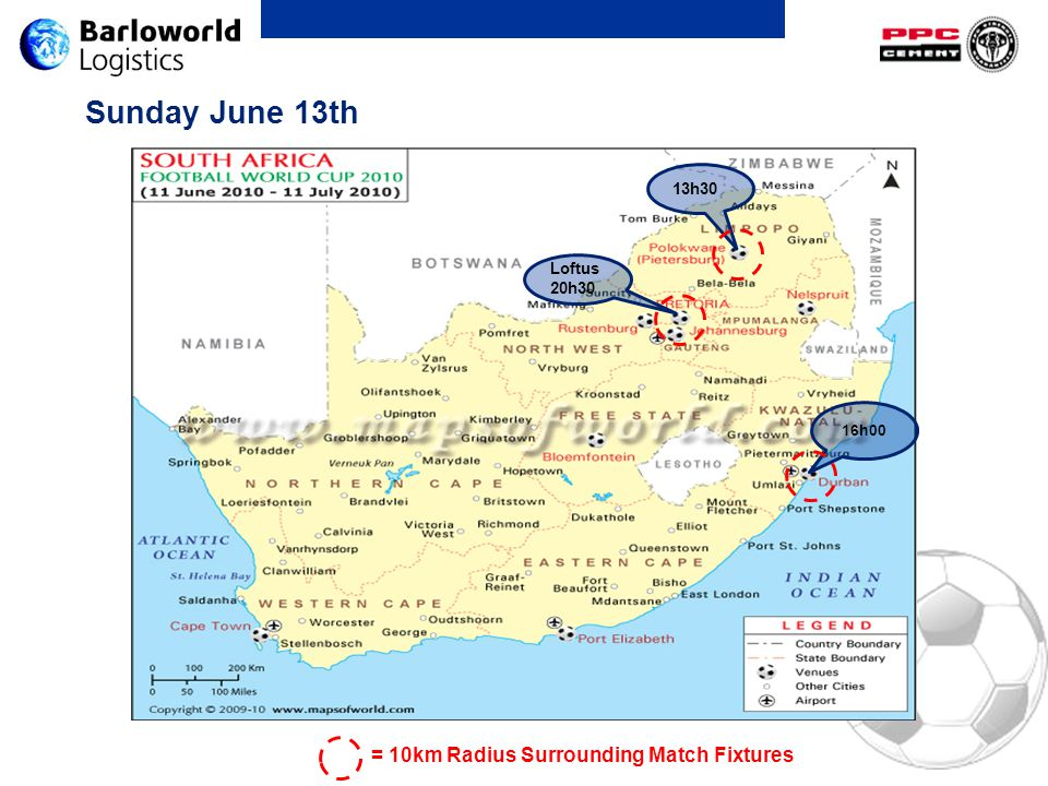 Sunday June 13th 16h00 Loftus 20h30 13h30 = 10km Radius Surrounding Match Fixtures