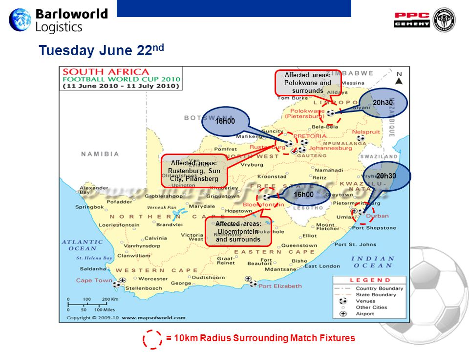 Tuesday June 22 nd 20h30 16h00 Affected areas: Bloemfontein and surrounds 20h30 Affected areas: Polokwane and surrounds Affected areas: Rustenburg, Su