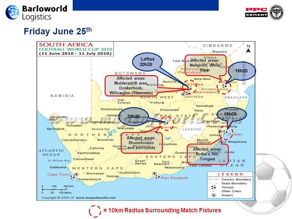 Friday June 25 th 20h30 16h00 Loftus 20h30 16h00 Affected areas: Muldersdrift area, Donkerhoek, Willowglen (Titancrete) Affected areas: Nelspruit, Whi
