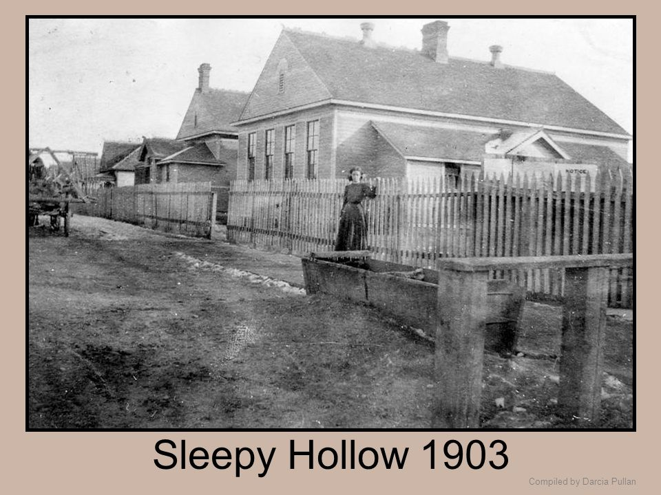 Compiled by Darcia Pullan Sleepy Hollow 1903