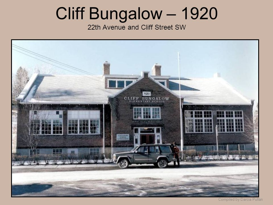 Compiled by Darcia Pullan Cliff Bungalow – 1920 22th Avenue and Cliff Street SW