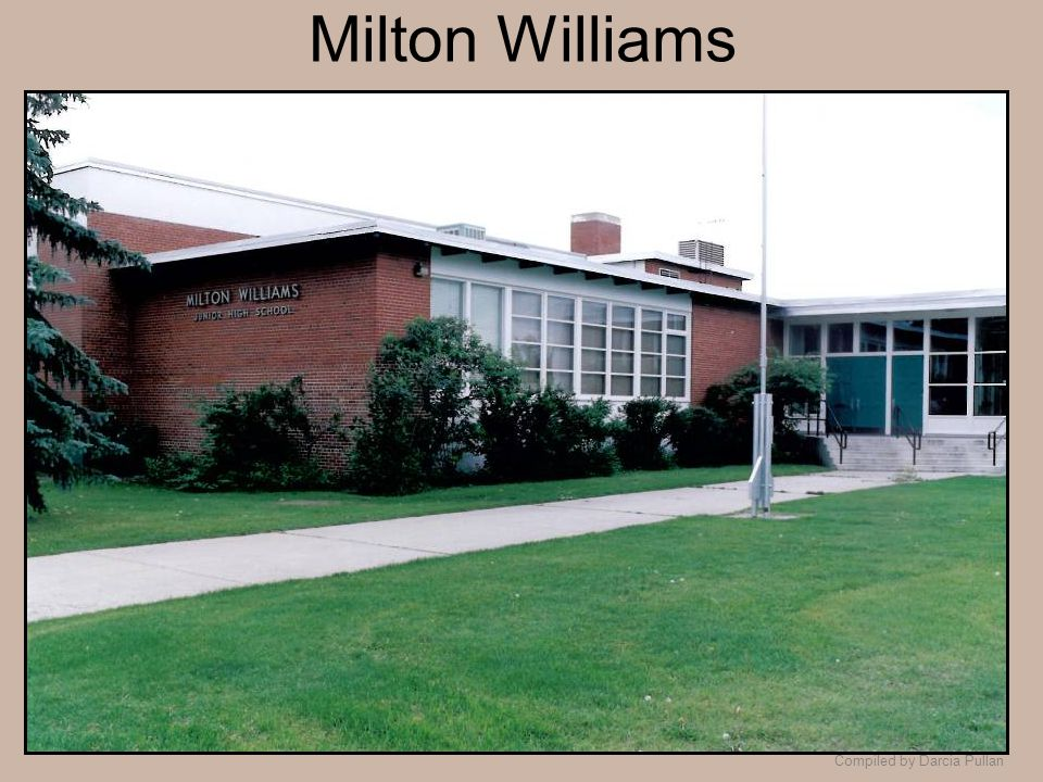 Compiled by Darcia Pullan Milton Williams