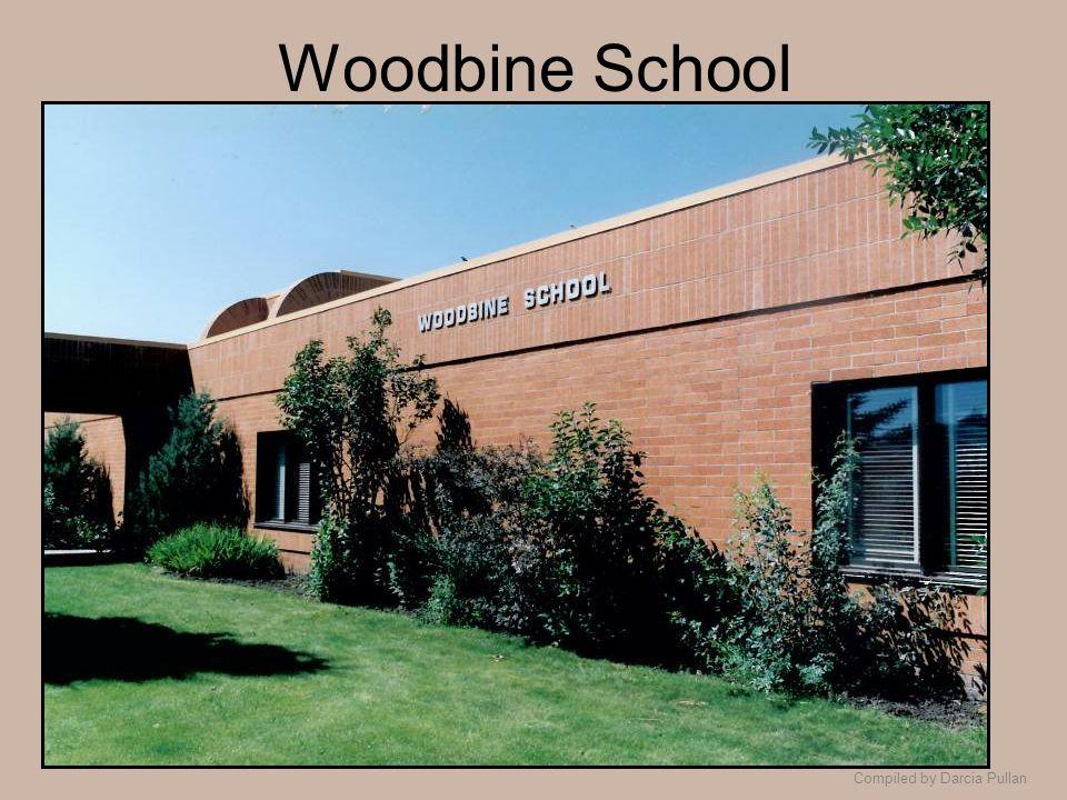 Compiled by Darcia Pullan Woodbine School