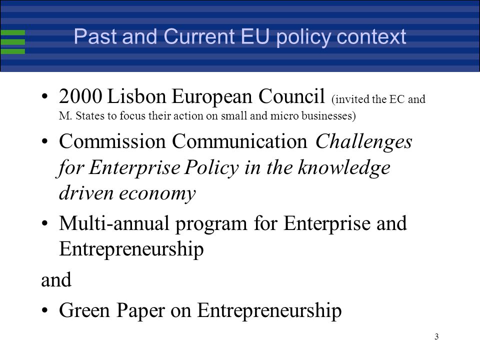 3 Past and Current EU policy context 2000 Lisbon European Council (invited the EC and M.