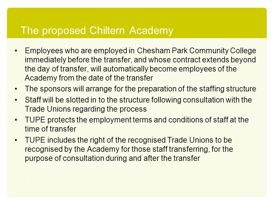 The proposed Chiltern Academy Employees who are employed in Chesham Park Community College immediately before the transfer, and whose contract extends