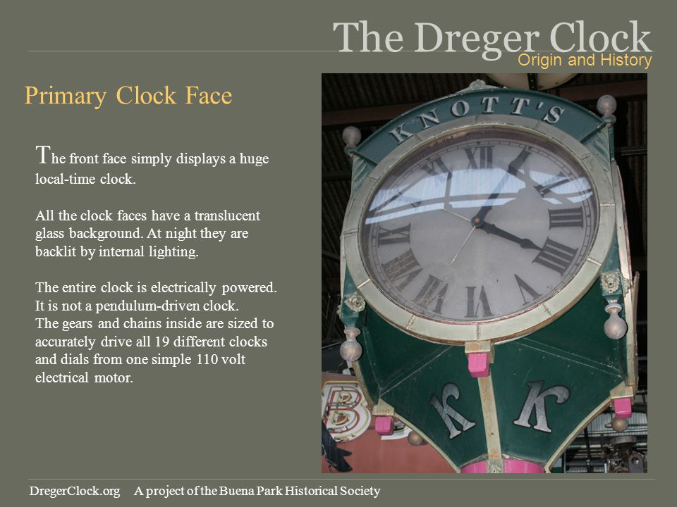 The Dreger Clock Primary Clock Face T he front face simply displays a huge local-time clock. All the clock faces have a translucent glass background.
