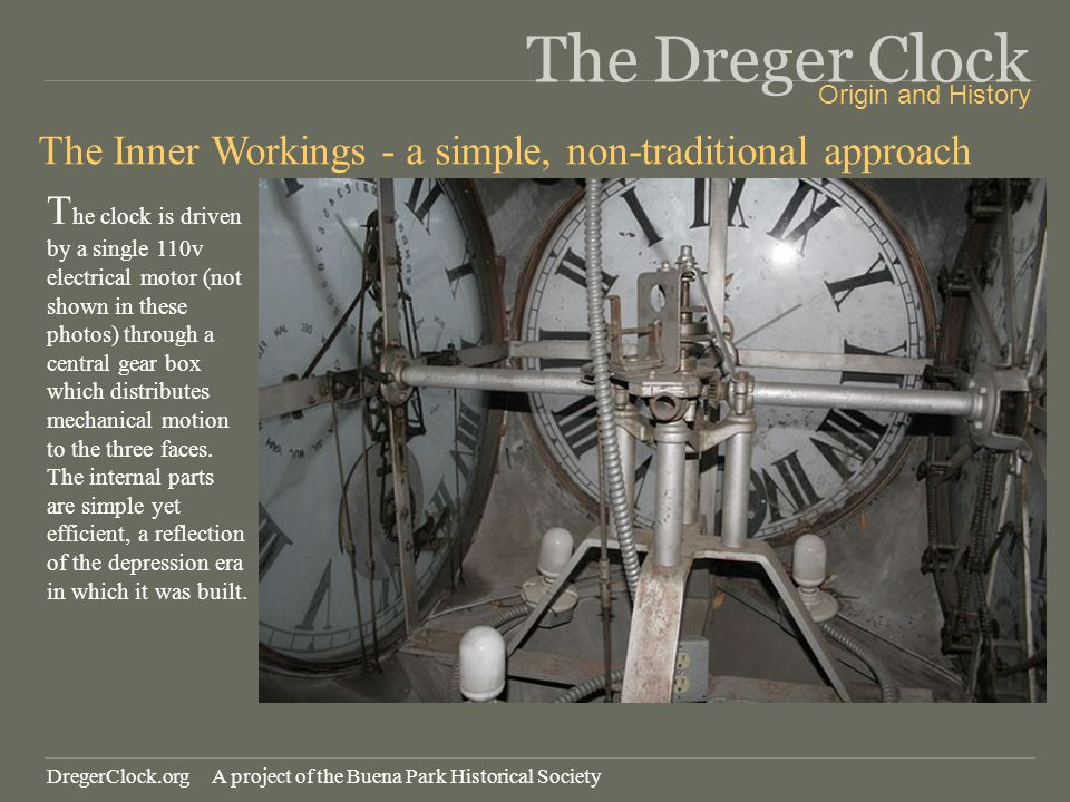 The Dreger Clock The Inner Workings - a simple, non-traditional approach T he clock is driven by a single 110v electrical motor (not shown in these ph
