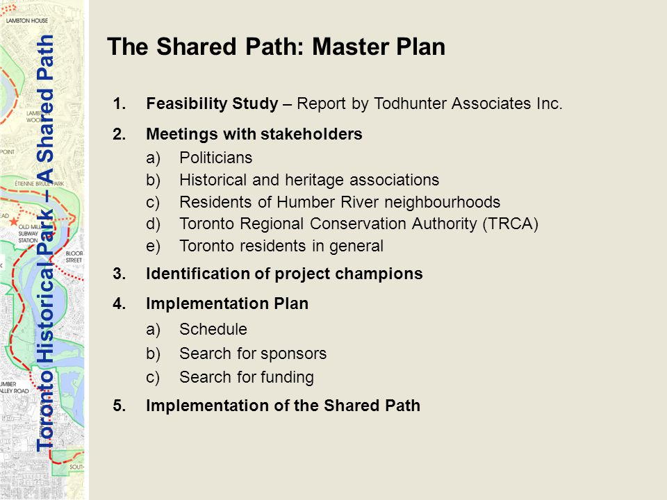 Toronto Historical Park – A Shared Path The Shared Path: Master Plan 1.Feasibility Study – Report by Todhunter Associates Inc.
