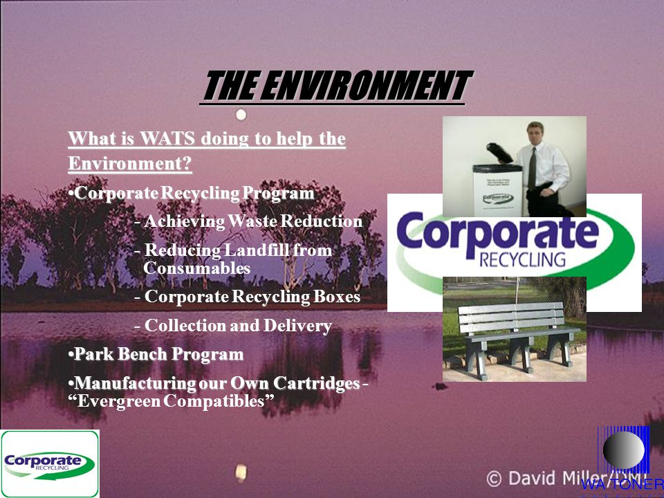 THE ENVIRONMENT What is WATS doing to help the Environment.