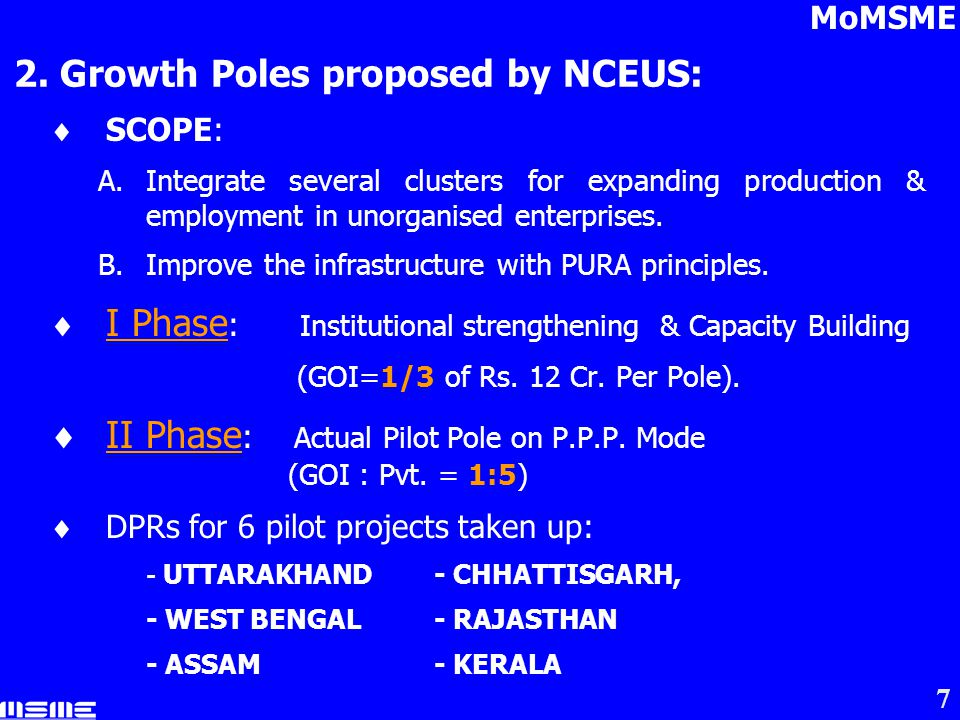 7 SCOPE: A.Integrate several clusters for expanding production & employment in unorganised enterprises.
