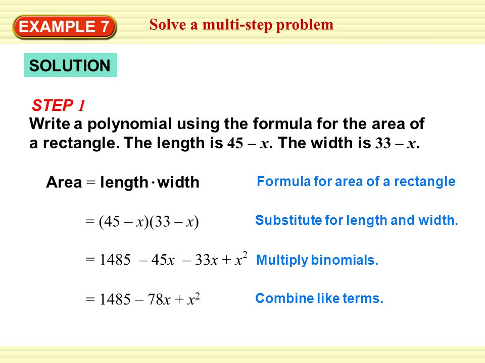 SOLUTION EXAMPLE 7 Solve a multi-step problem STEP 1 Write a polynomial using the formula for the area of a rectangle.