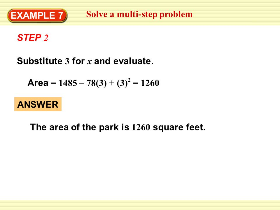 EXAMPLE 7 Solve a multi-step problem Substitute 3 for x and evaluate.