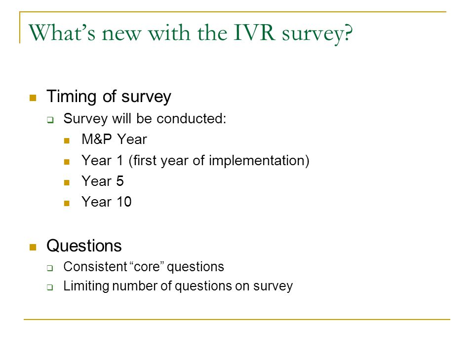 Whats new with the IVR survey.