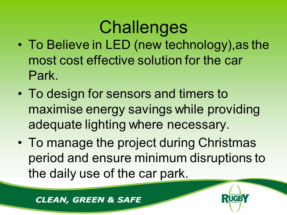 Challenges To Believe in LED (new technology),as the most cost effective solution for the car Park.