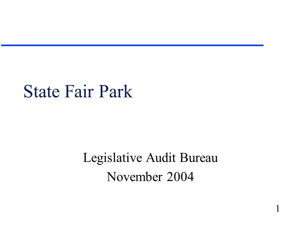 1 State Fair Park Legislative Audit Bureau November 2004