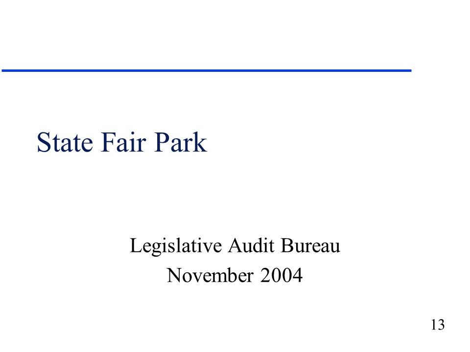 13 State Fair Park Legislative Audit Bureau November 2004