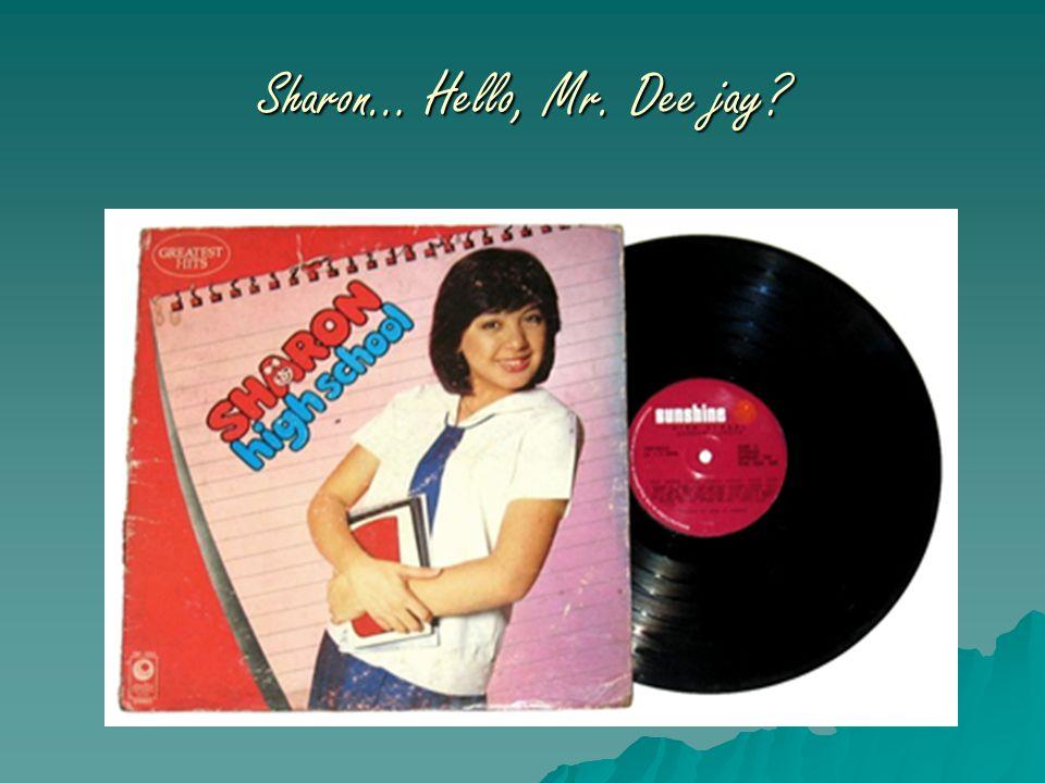 Sharon… Hello, Mr. Dee jay?