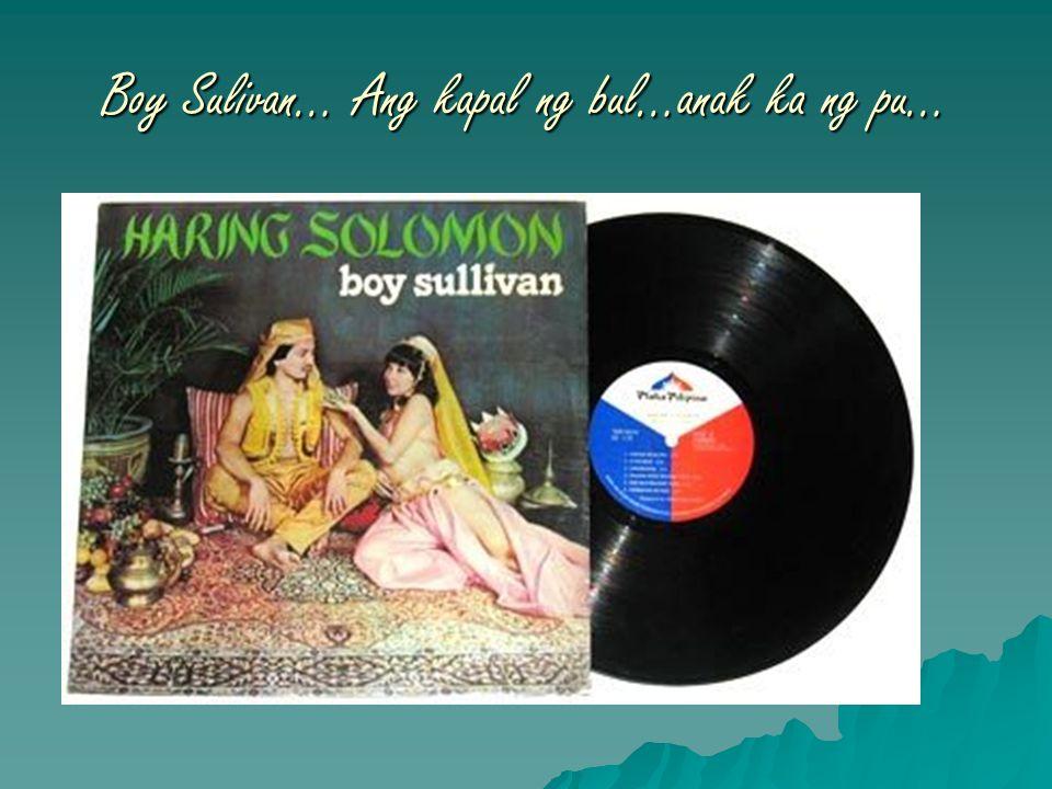 Boy Sulivan… Ang kapal ng bul…anak ka ng pu…