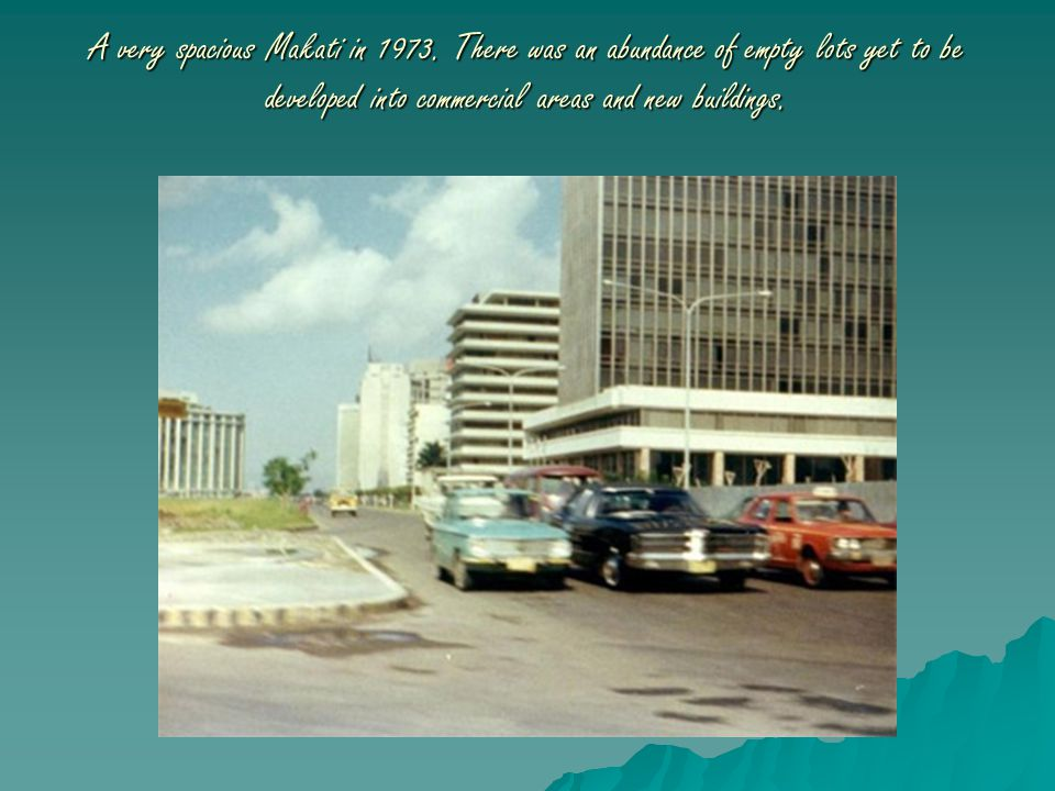 A very spacious Makati in 1973. There was an abundance of empty lots yet to be developed into commercial areas and new buildings.