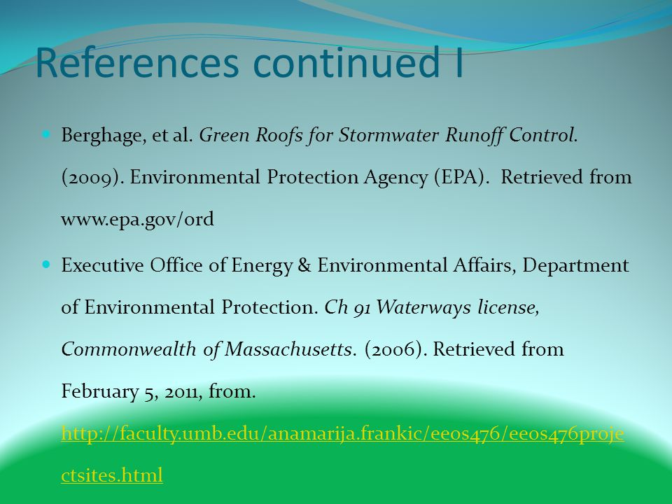 References continued I Berghage, et al. Green Roofs for Stormwater Runoff Control.