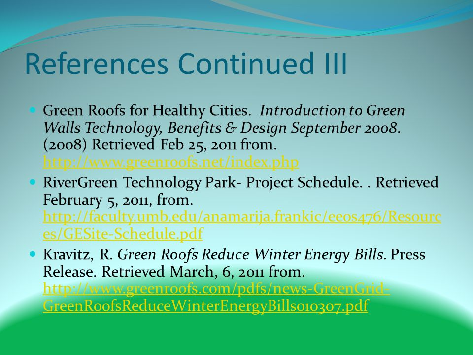 References Continued III Green Roofs for Healthy Cities.