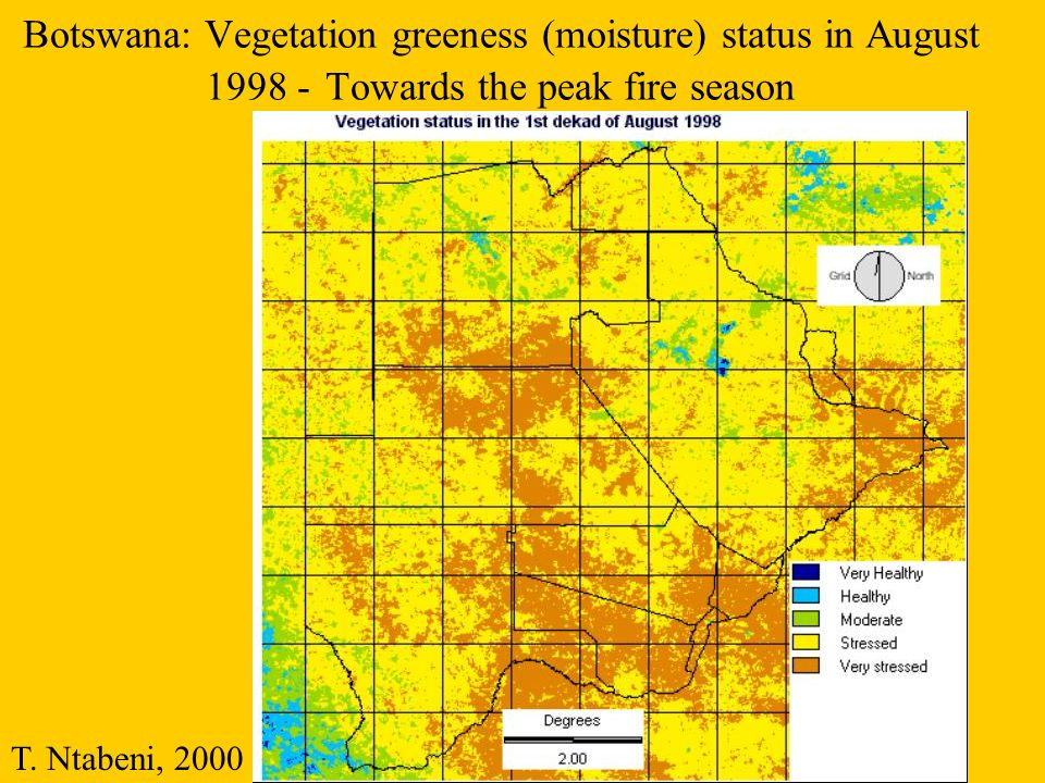 Botswana: Vegetation greeness (moisture) status in August 1998 - Towards the peak fire season T. Ntabeni, 2000