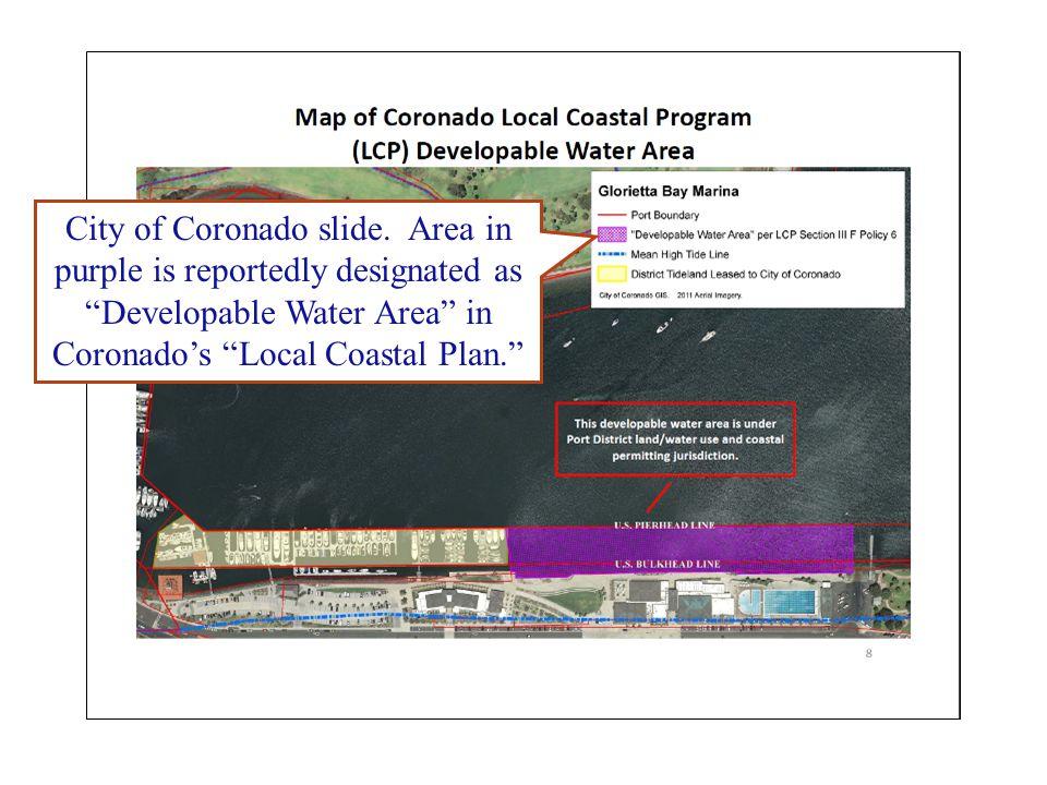 City of Coronado slide. Area in purple is reportedly designated as Developable Water Area in Coronados Local Coastal Plan.