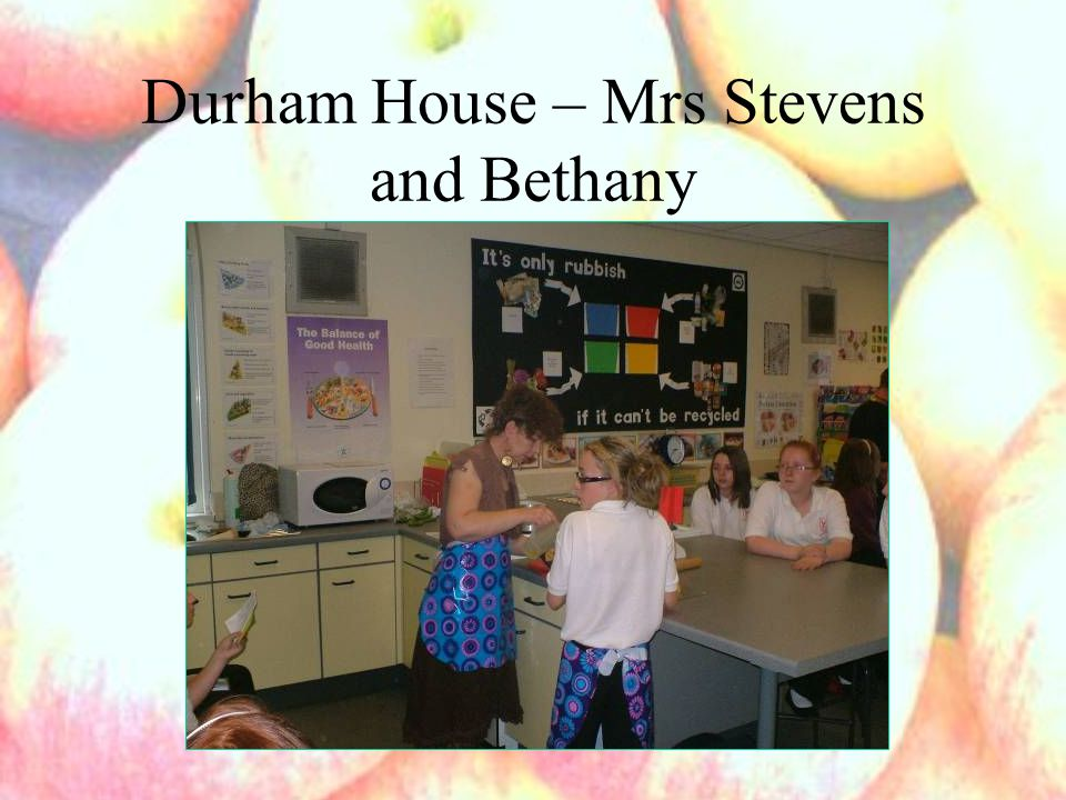 Durham House – Mrs Stevens and Bethany