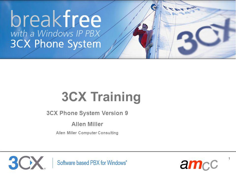 1 Copyright © 2002 ACNielsen a VNU company 3CX Training 3CX Phone System Version 9 Allen Miller Allen Miller Computer Consulting