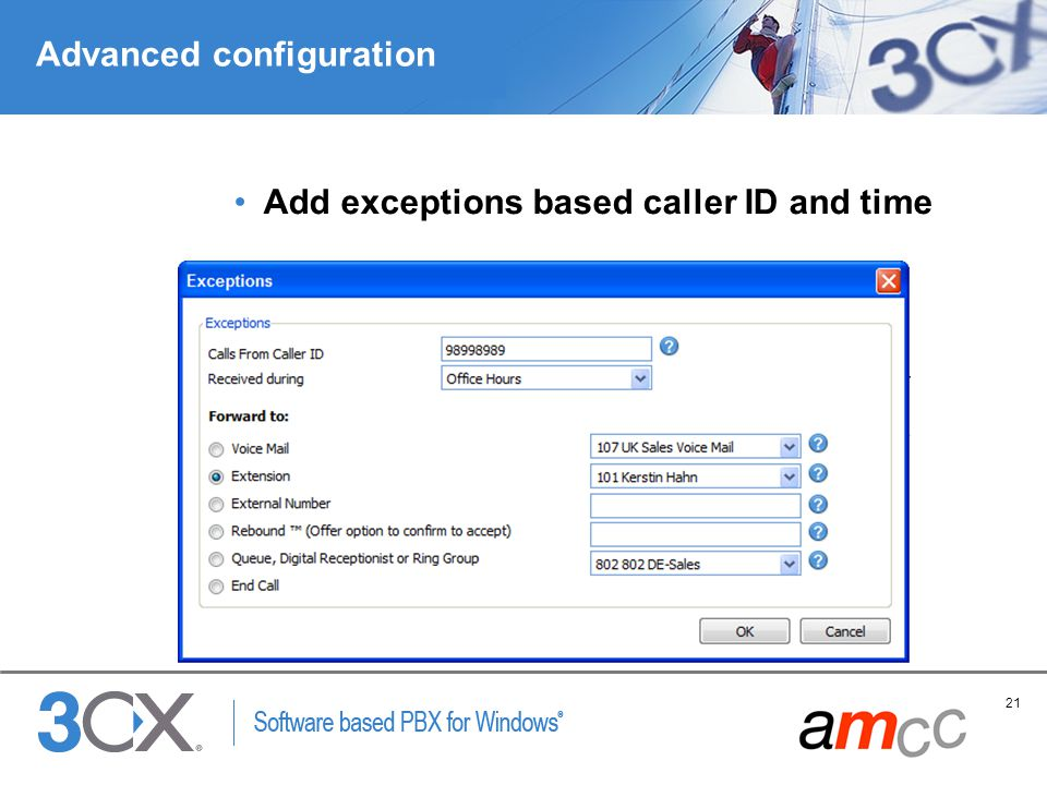 21 Copyright © 2005 ACNielsen a VNU company Advanced configuration Add exceptions based caller ID and time