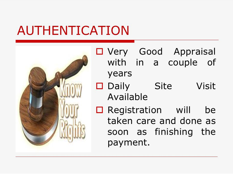 AUTHENTICATION Very Good Appraisal with in a couple of years Daily Site Visit Available Registration will be taken care and done as soon as finishing